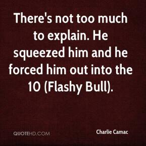 Charlie Camac - There's not too much to explain. He squeezed him and he forced him out into the 10 (Flashy Bull).