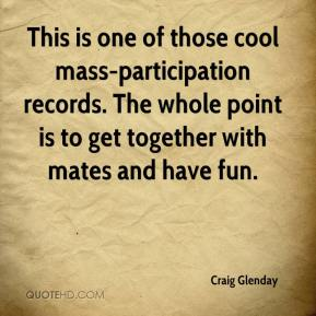 Craig Glenday - This is one of those cool mass-participation records. The whole point is to get together with mates and have fun.
