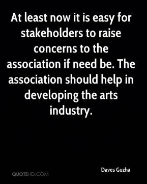 Daves Guzha - At least now it is easy for stakeholders to raise concerns to the association if need be. The association should help in developing the arts industry.