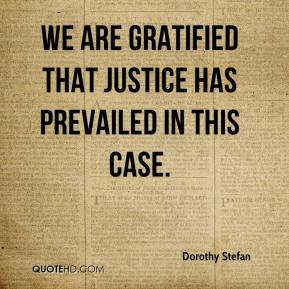 Dorothy Stefan - We are gratified that justice has prevailed in this case. Our laws prohibit aliens who are living here as our guests to use this country as a base to advocate terrorism or support terrorists. We will use every tool at its disposal to restore integrity to the nation's immigration system and protect the community from those who might attempt to do us harm.