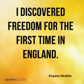 I discovered freedom for the first time in England.