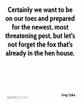 Greg Tylka - Certainly we want to be on our toes and prepared for the newest, most threatening pest, but let's not forget the fox that's already in the hen house.