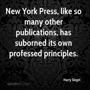 Harry Siegel - New York Press, like so many other publications, has suborned its own professed principles.