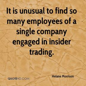 It is unusual to find so many employees of a single company engaged in insider trading.
