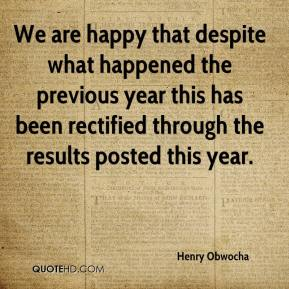 Henry Obwocha - We are happy that despite what happened the previous year this has been rectified through the results posted this year.