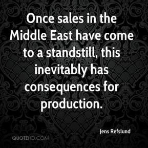 Jens Refslund  - Once sales in the Middle East have come to a standstill, this inevitably has consequences for production.