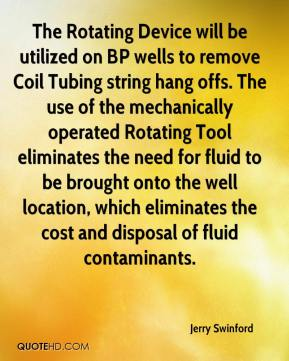 The Rotating Device will be utilized on BP wells to remove Coil Tubing string hang offs. The use of the mechanically operated Rotating Tool eliminates the need for fluid to be brought onto the well location, which eliminates the cost and disposal of fluid contaminants.