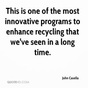 This is one of the most innovative programs to enhance recycling that we've seen in a long time.