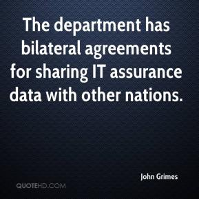 John Grimes  - The department has bilateral agreements for sharing IT assurance data with other nations.