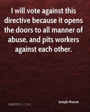 Joseph Muscat  - I will vote against this directive because it opens the doors to all manner of abuse, and pits workers against each other.