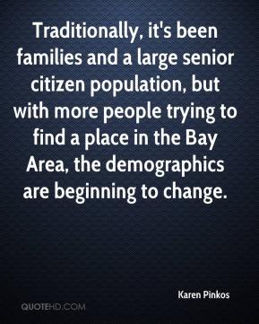 Karen Pinkos  - Traditionally, it's been families and a large senior citizen population, but with more people trying to find a place in the Bay Area, the demographics are beginning to change.