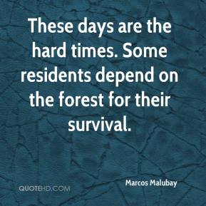 Marcos Malubay  - These days are the hard times. Some residents depend on the forest for their survival.