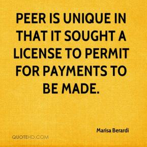 Marisa Berardi  - Peer is unique in that it sought a license to permit for payments to be made.