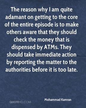 Mohammad Kamran  - The reason why I am quite adamant on getting to the core of the entire episode is to make others aware that they should check the money that is dispensed by ATMs. They should take immediate action by reporting the matter to the authorities before it is too late.
