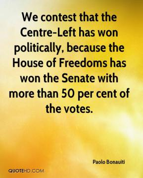 Paolo Bonauiti  - We contest that the Centre-Left has won politically, because the House of Freedoms has won the Senate with more than 50 per cent of the votes.