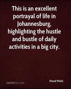 This is an excellent portrayal of life in Johannesburg, highlighting the hustle and bustle of daily activities in a big city.