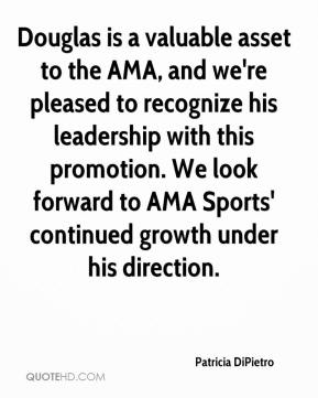 Patricia DiPietro  - Douglas is a valuable asset to the AMA, and we're pleased to recognize his leadership with this promotion. We look forward to AMA Sports' continued growth under his direction.