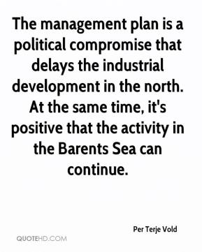 Per Terje Vold  - The management plan is a political compromise that delays the industrial development in the north. At the same time, it's positive that the activity in the Barents Sea can continue.