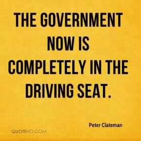 Peter Clateman  - The government now is completely in the driving seat.