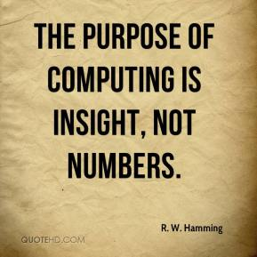 The purpose of computing is insight, not numbers.