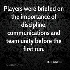 Rusi Ratakele  - Players were briefed on the importance of discipline, communications and team unity before the first run.
