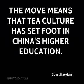 Song Shaoxiang  - The move means that tea culture has set foot in China's higher education.