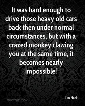 It was hard enough to drive those heavy old cars back then under normal circumstances, but with a crazed monkey clawing you at the same time, it becomes nearly impossible!