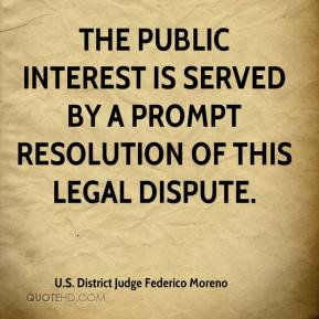 The public interest is served by a prompt resolution of this legal dispute.