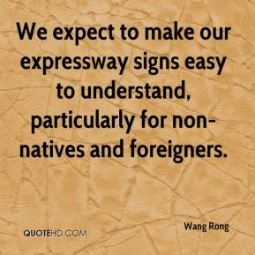 We expect to make our expressway signs easy to understand, particularly for non-natives and foreigners.
