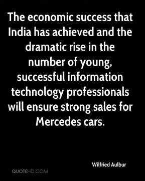 Wilfried Aulbur  - The economic success that India has achieved and the dramatic rise in the number of young, successful information technology professionals will ensure strong sales for Mercedes cars.