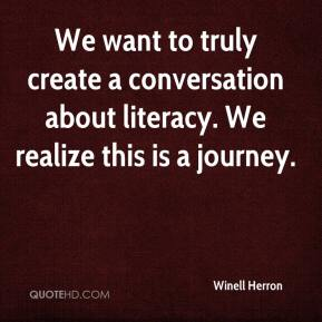 Winell Herron  - We want to truly create a conversation about literacy. We realize this is a journey.