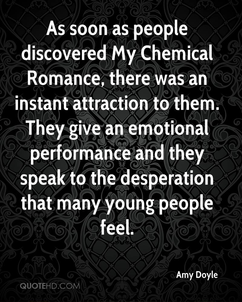 As soon as people discovered my chemical romance there was an instant
