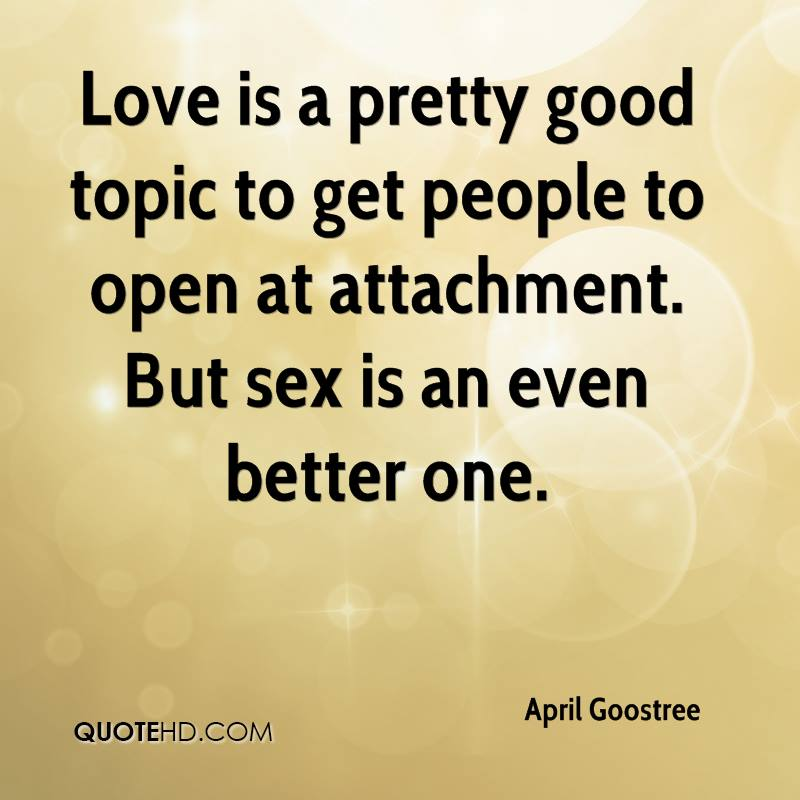 goostree sex quotes quotehd love is a pretty good topic to get people to open at attachment but sex
