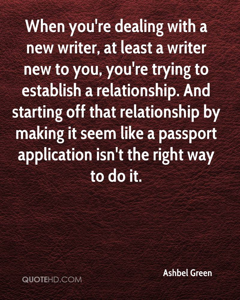 When you're dealing with a new writer, at least a writer new to you, you're trying to establish a relationship. And starting off that relationship by making it seem like a passport application isn't the right way to do it.