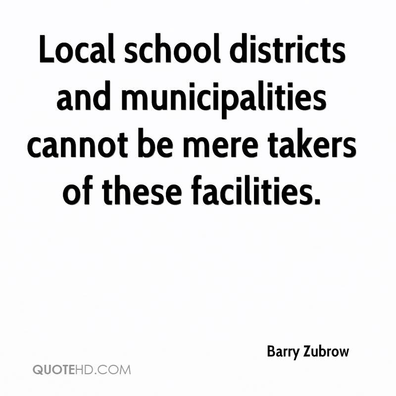 Local school districts and municipalities cannot be mere takers of these facilities.