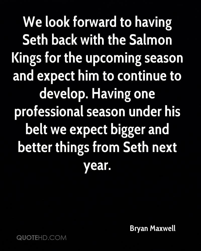 Seth Is Looking Forward To: Bryan Maxwell Quotes