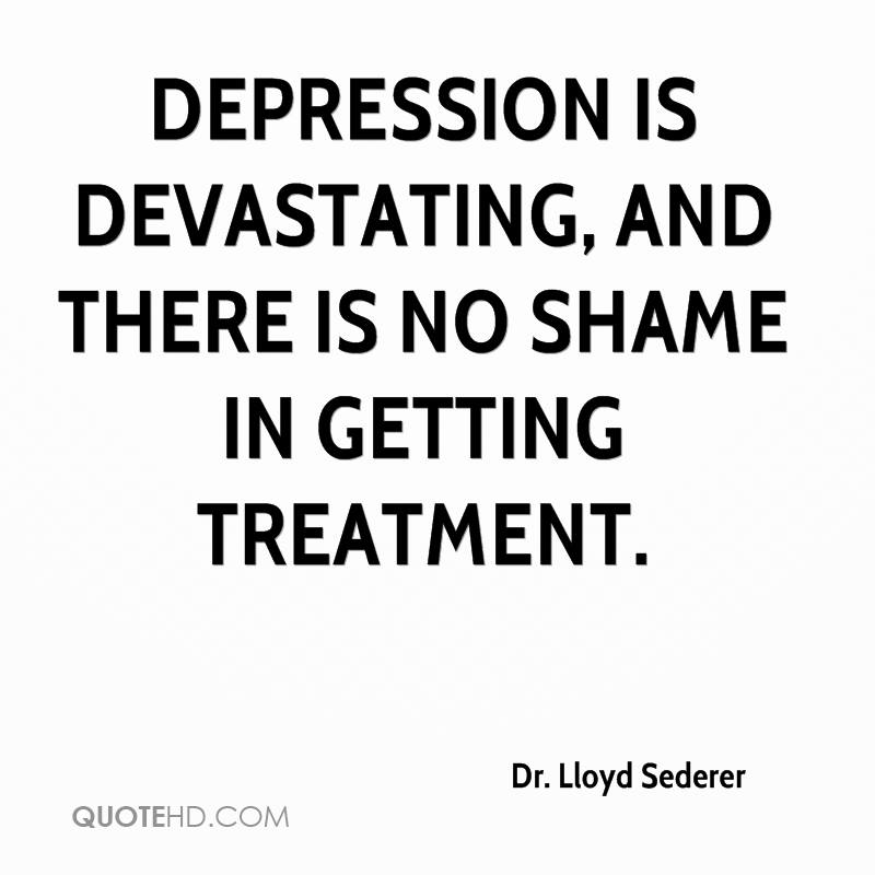 Quotes To Help With Depression Best Dr Lloyd Sederer Quotes QuoteHD
