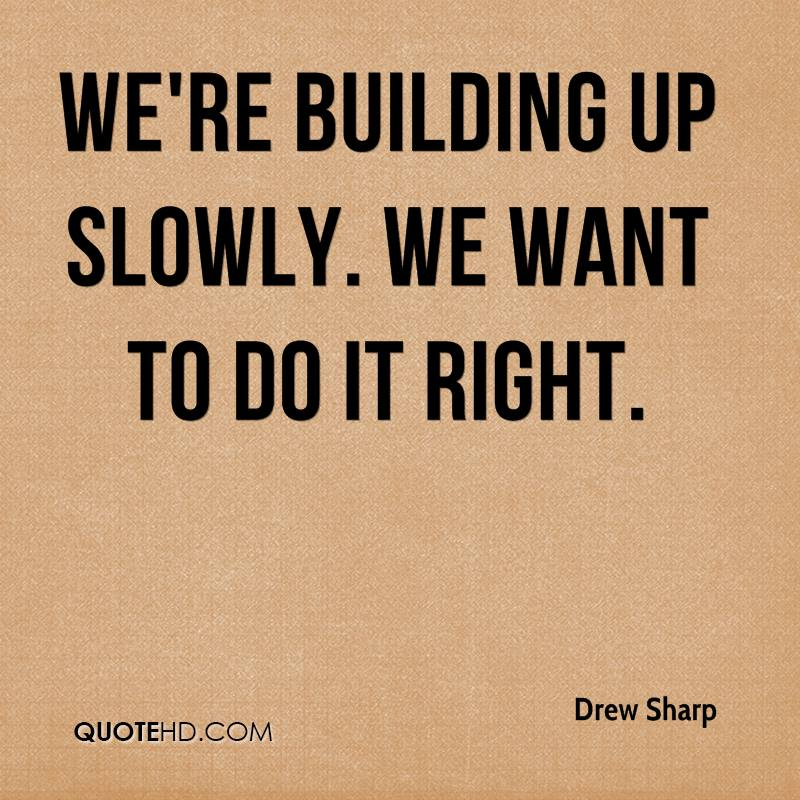 Drew sharp quotes quotehd for What do i need to do to build a house