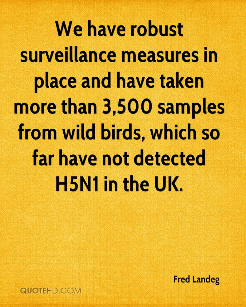 We have robust surveillance measures in place and have taken more than 3,500 samples from wild birds, which so far have not detected H5N1 in the UK.