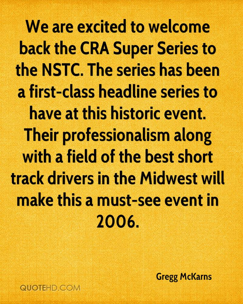 We are excited to welcome back the CRA Super Series to the NSTC. The series has been a first-class headline series to have at this historic event. Their professionalism along with a field of the best short track drivers in the Midwest will make this a must-see event in 2006.
