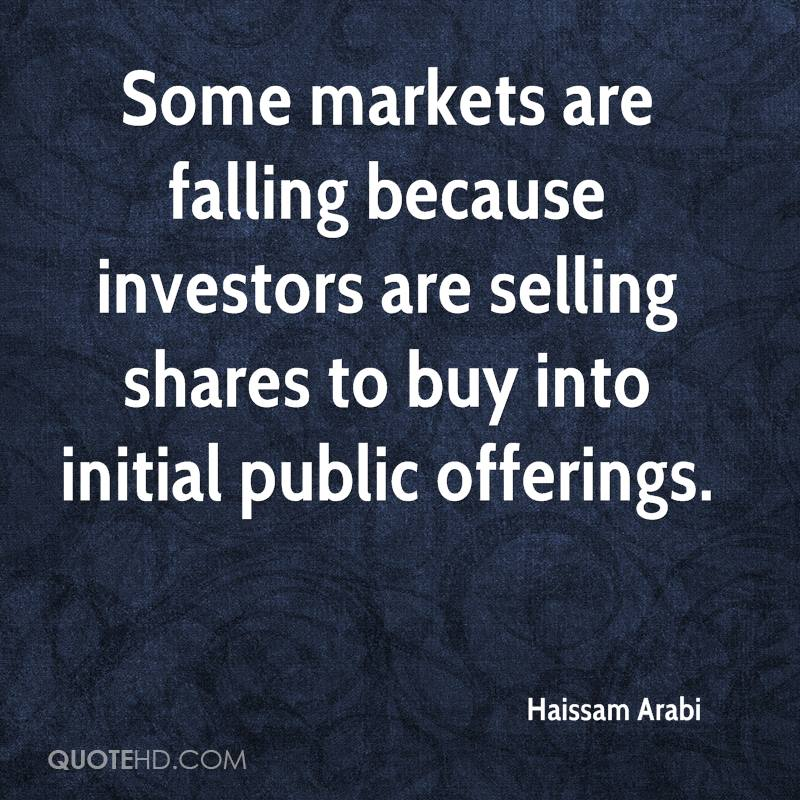 Some markets are falling because investors are selling shares to buy into initial public offerings.