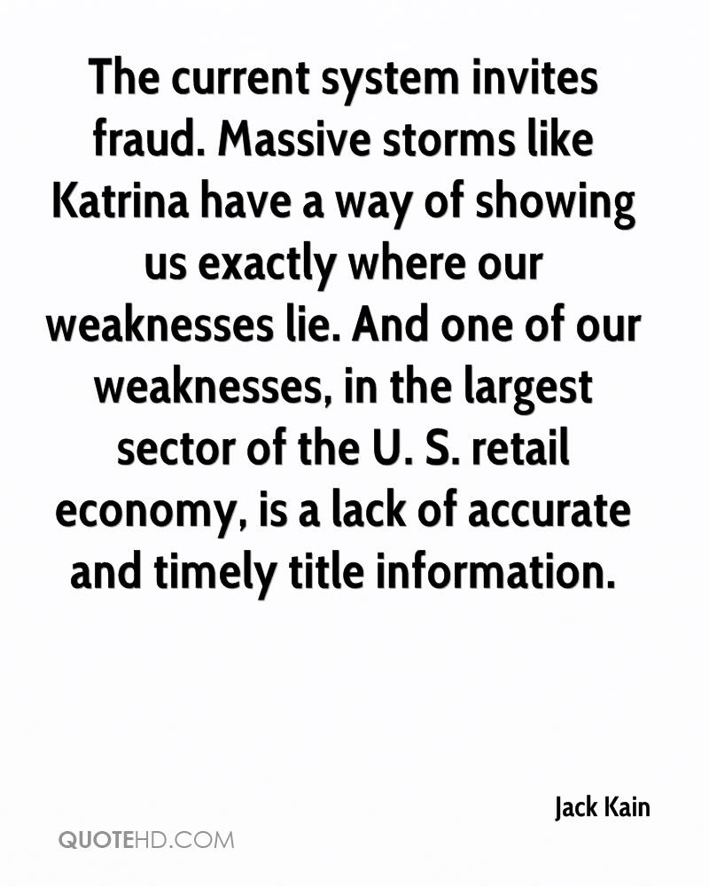 The current system invites fraud. Massive storms like Katrina have a way of showing us exactly where our weaknesses lie. And one of our weaknesses, in the largest sector of the U. S. retail economy, is a lack of accurate and timely title information.