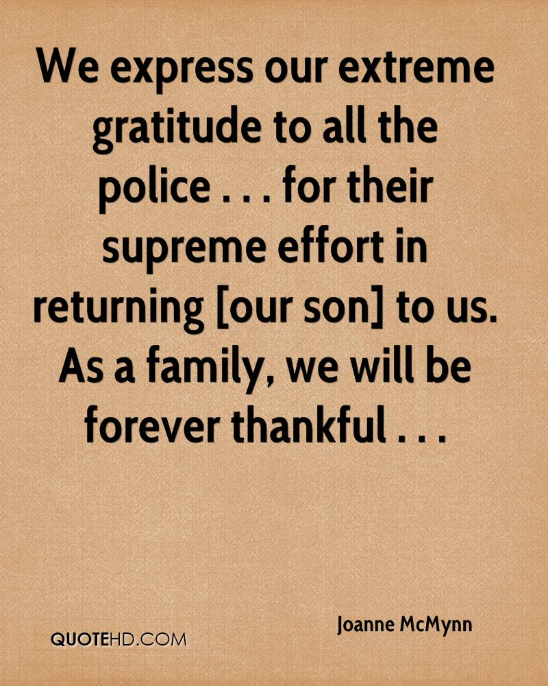 We express our extreme gratitude to all the police . . . for their supreme effort in returning [our son] to us. As a family, we will be forever thankful . . .