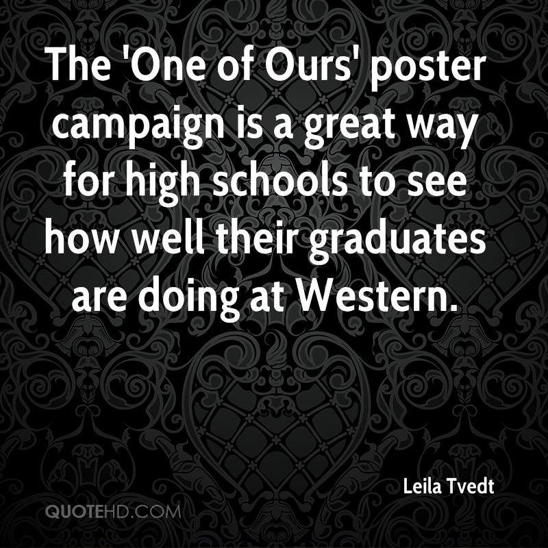 The 'One of Ours' poster campaign is a great way for high schools to see how well their graduates are doing at Western.