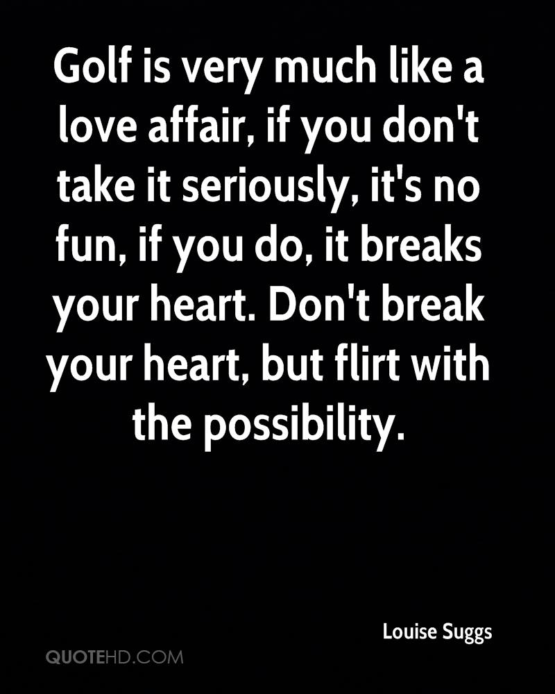Golf Love Quotes Louise Suggs Quotes  Quotehd