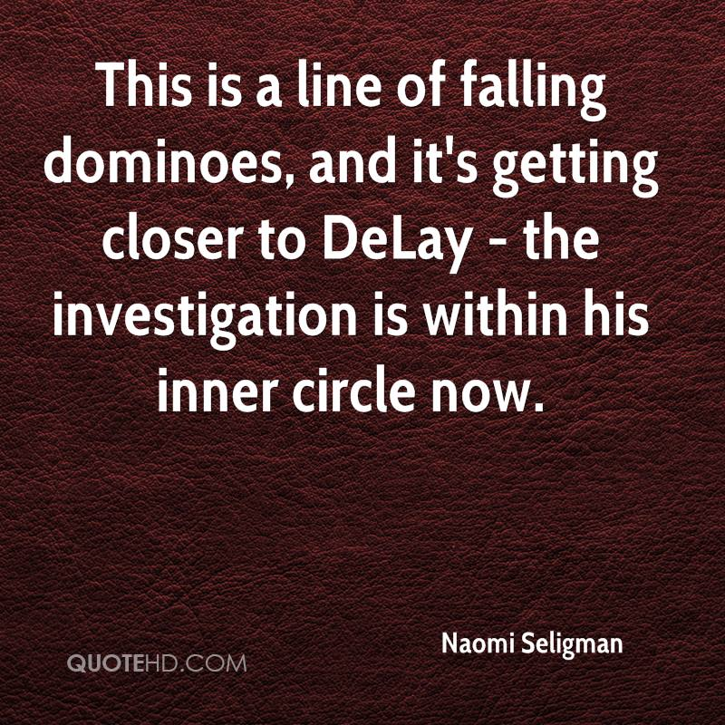 This is a line of falling dominoes, and it's getting closer to DeLay - the investigation is within his inner circle now.