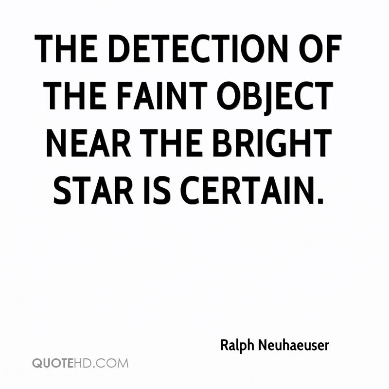 The detection of the faint object near the bright star is certain.