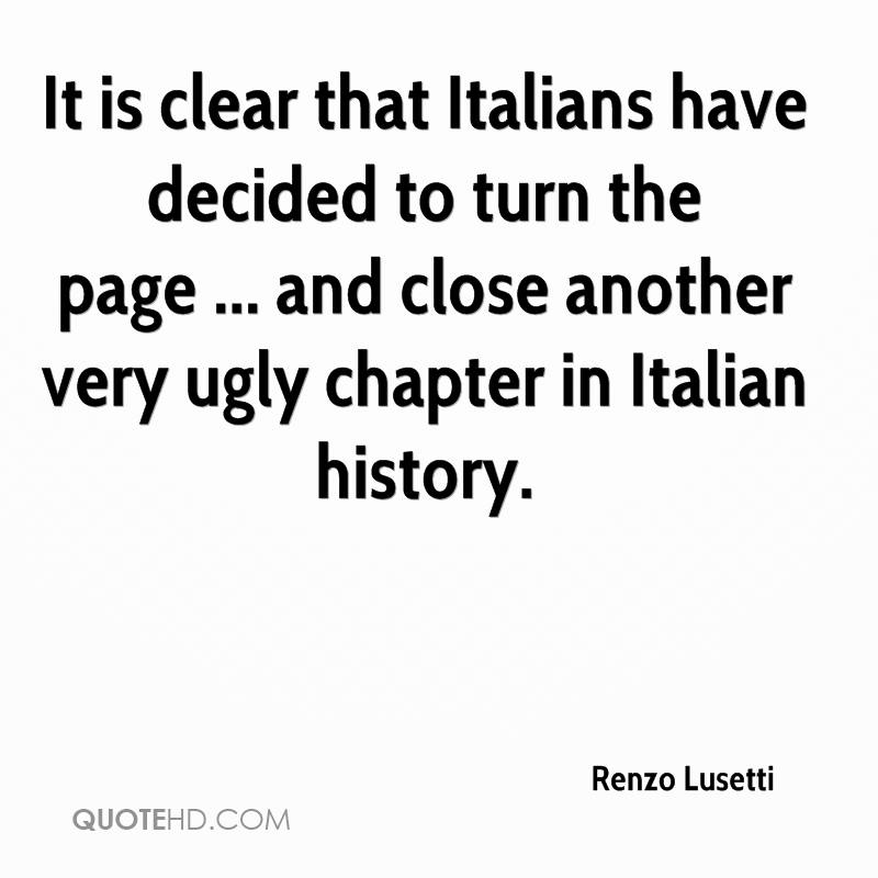 It is clear that Italians have decided to turn the page ... and close another very ugly chapter in Italian history.