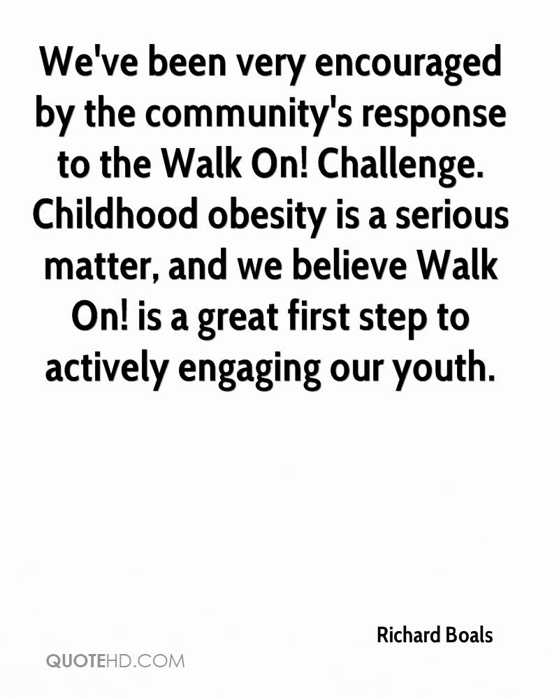 We've been very encouraged by the community's response to the Walk On! Challenge. Childhood obesity is a serious matter, and we believe Walk On! is a great first step to actively engaging our youth.
