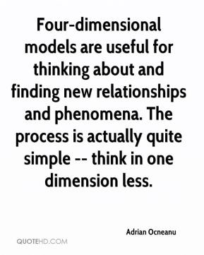 Adrian Ocneanu - Four-dimensional models are useful for thinking about and finding new relationships and phenomena. The process is actually quite simple -- think in one dimension less.